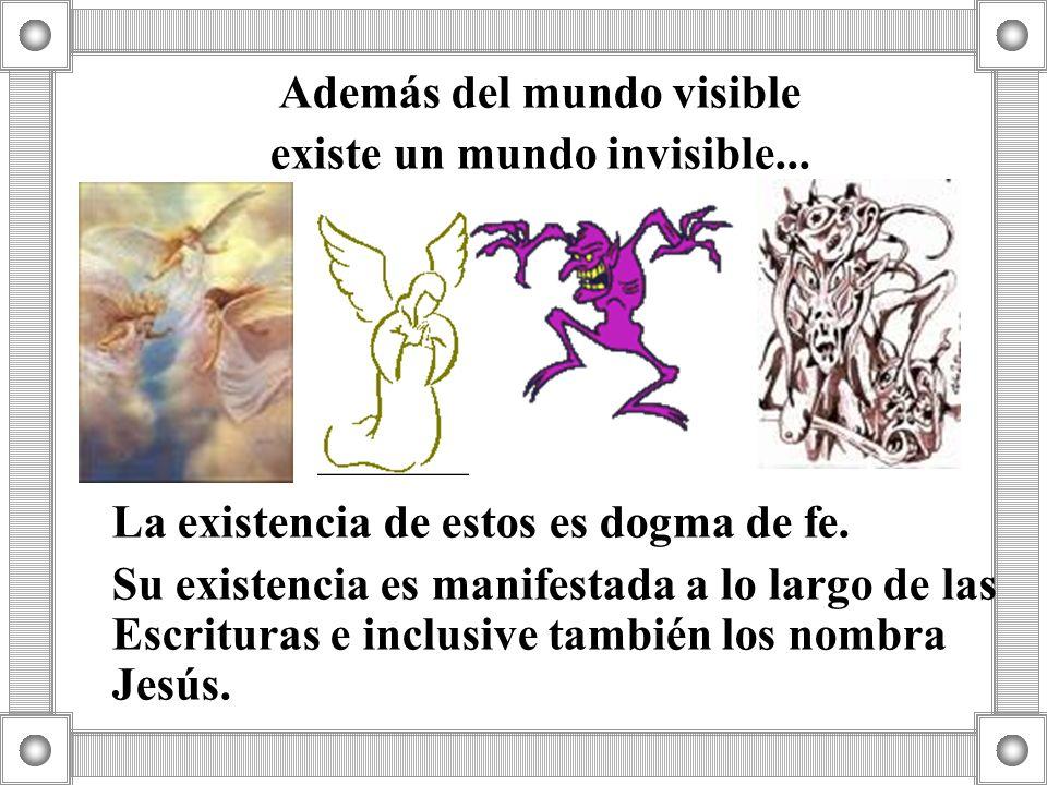 Además del mundo visible existe un mundo invisible...