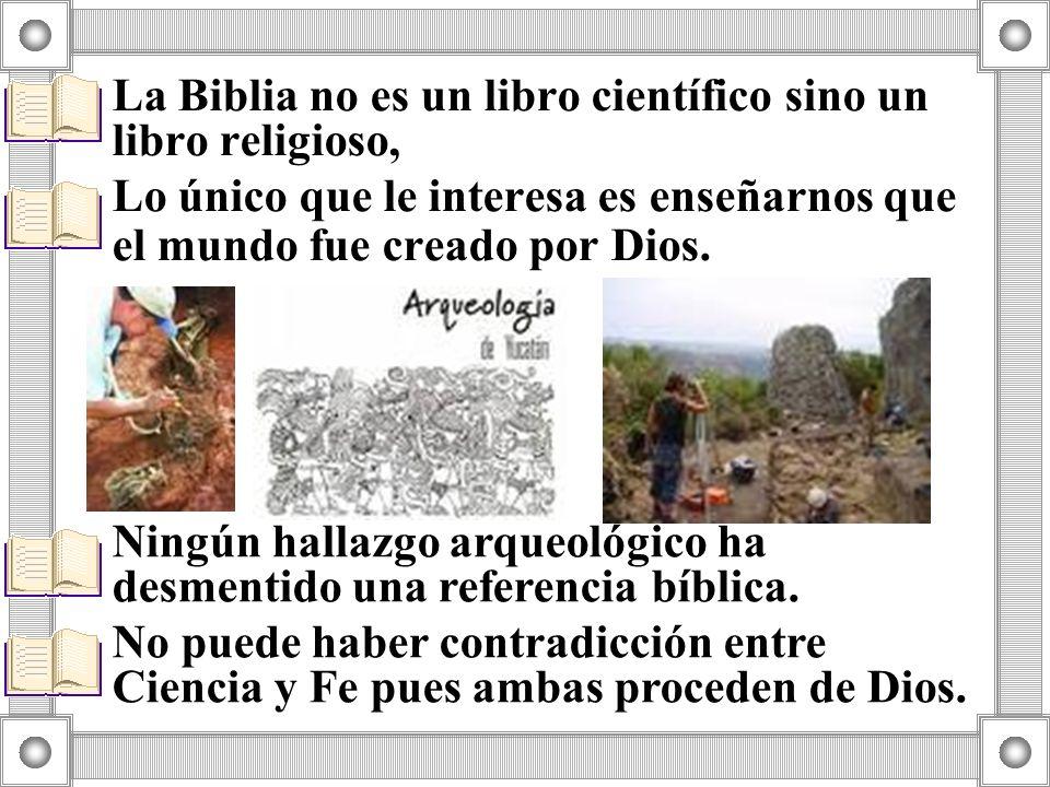 La Biblia no es un libro científico sino un libro religioso,