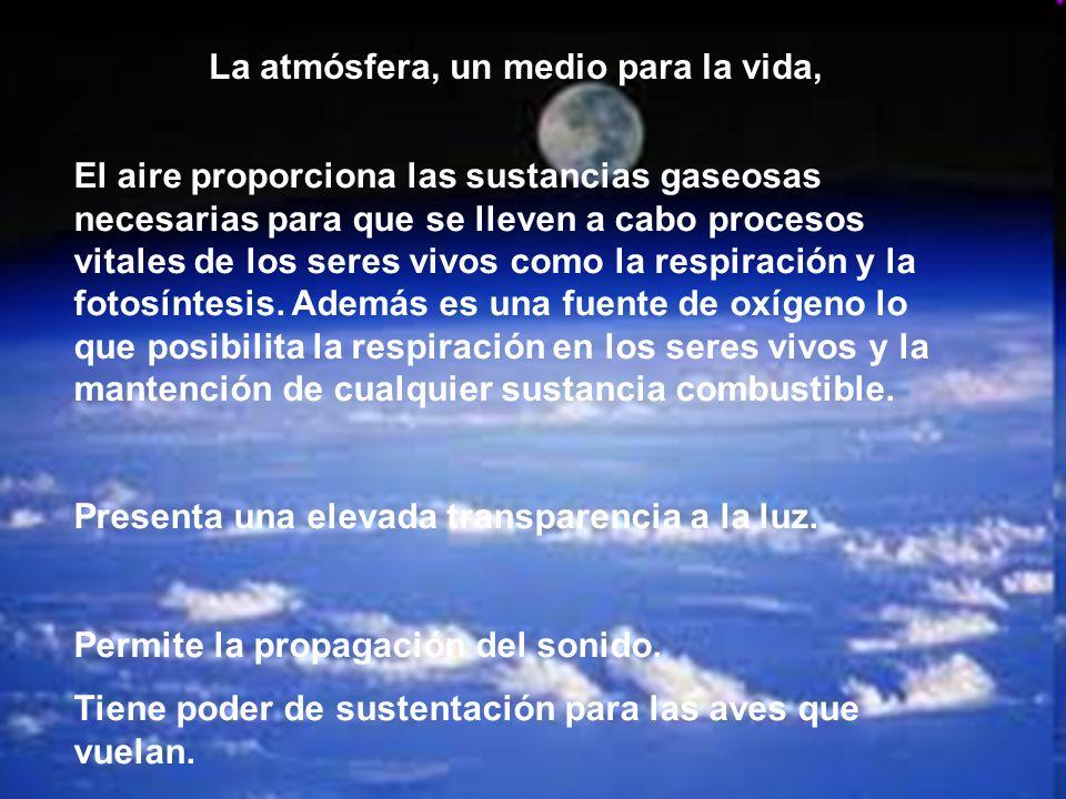 La atmósfera, un medio para la vida,