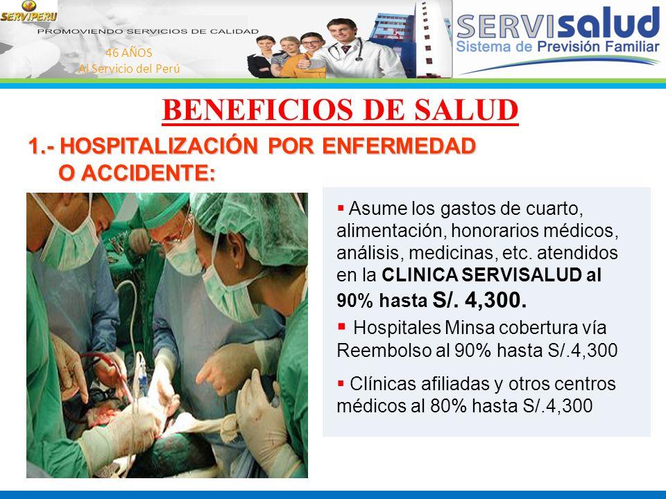 BENEFICIOS DE SALUD 1.- HOSPITALIZACIÓN POR ENFERMEDAD O ACCIDENTE: