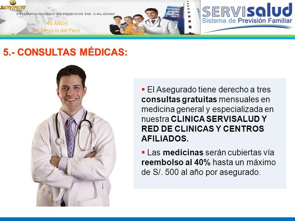 46 AÑOS Al Servicio del Perú. 5.- CONSULTAS MÉDICAS:
