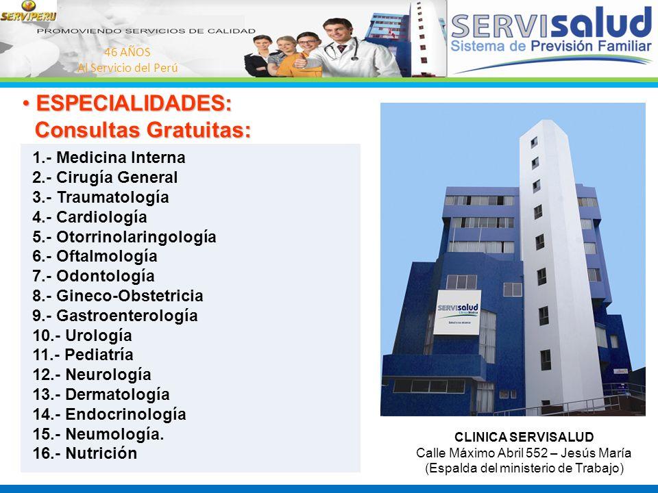 ESPECIALIDADES: Consultas Gratuitas: 1.- Medicina Interna