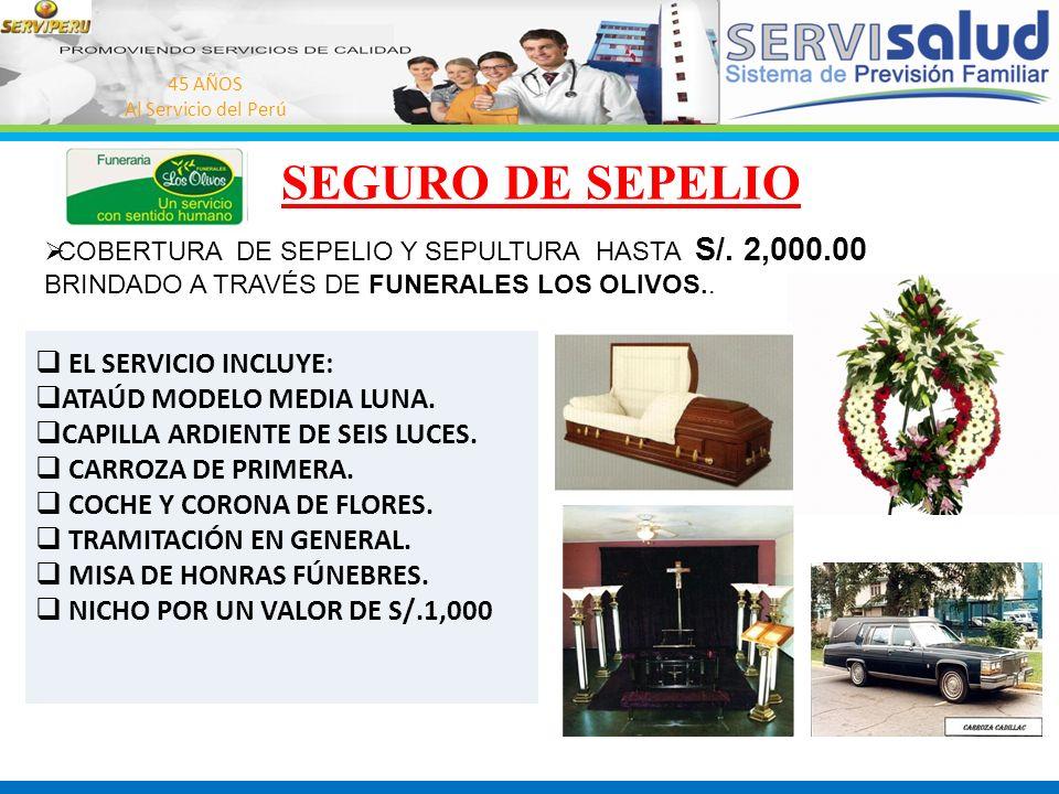 SEGURO DE SEPELIO EL SERVICIO INCLUYE: ATAÚD MODELO MEDIA LUNA.