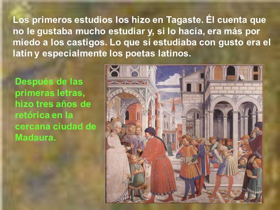 Los primeros estudios los hizo en Tagaste