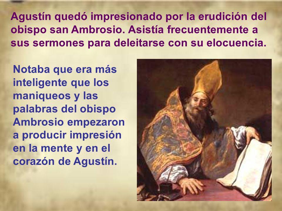 Agustín quedó impresionado por la erudición del obispo san Ambrosio