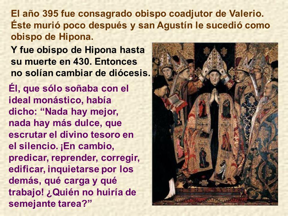 El año 395 fue consagrado obispo coadjutor de Valerio