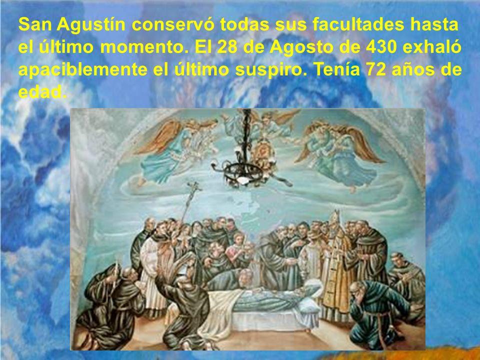 San Agustín conservó todas sus facultades hasta el último momento