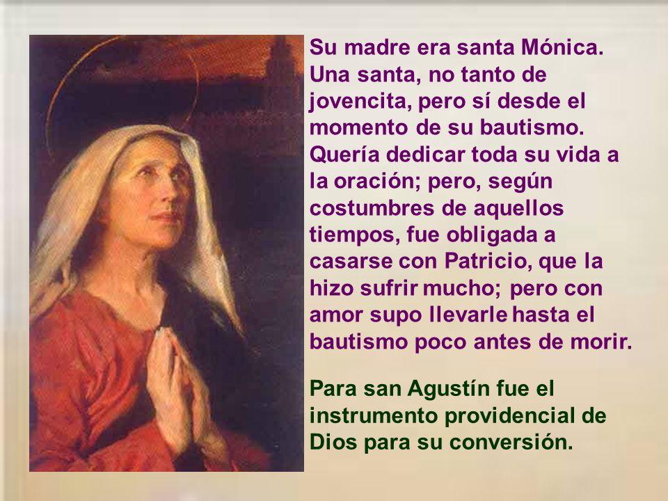 Su madre era santa Mónica