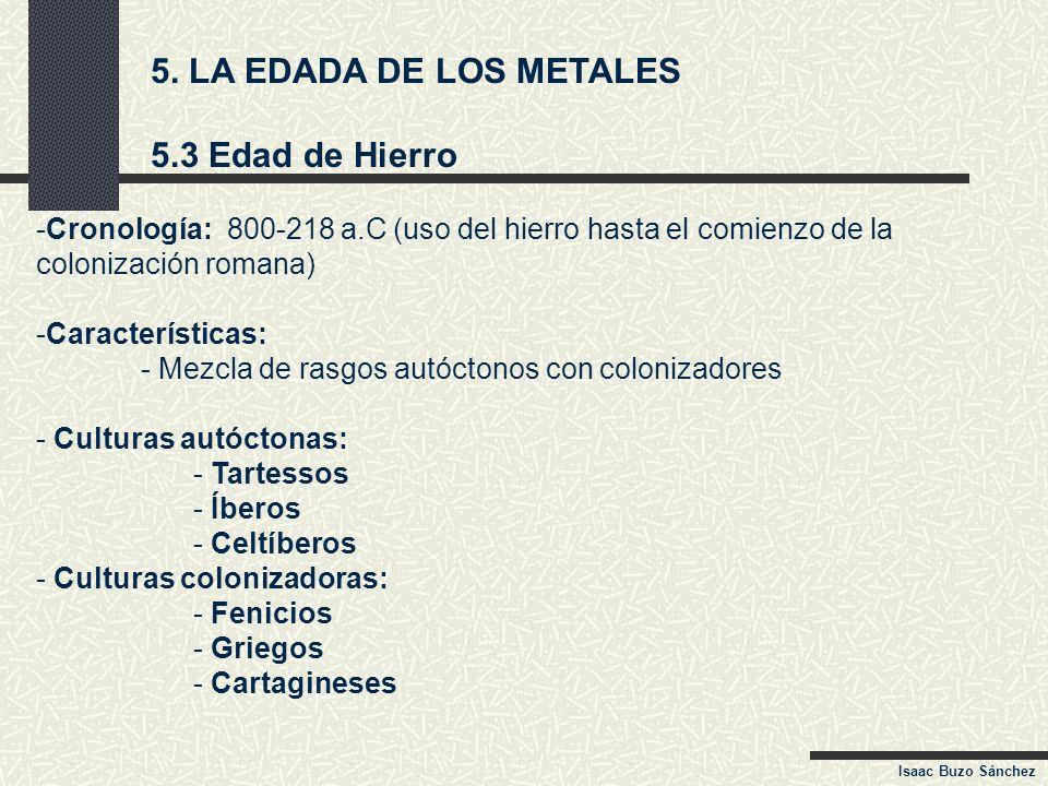 5. LA EDADA DE LOS METALES 5.3 Edad de Hierro