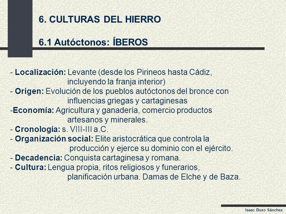 6. CULTURAS DEL HIERRO 6.1 Autóctonos: ÍBEROS