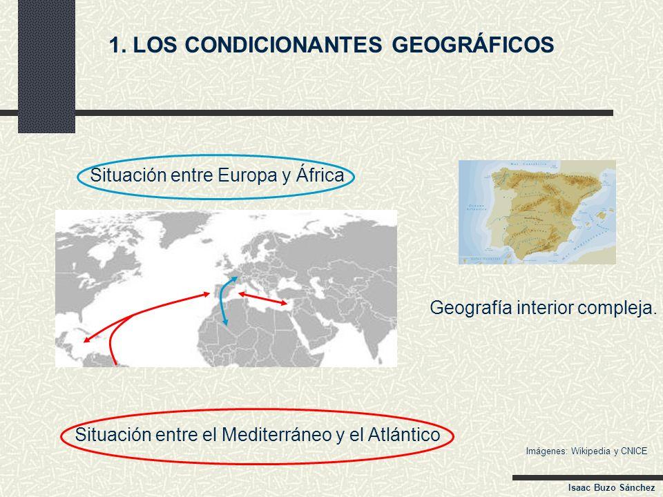 1. LOS CONDICIONANTES GEOGRÁFICOS