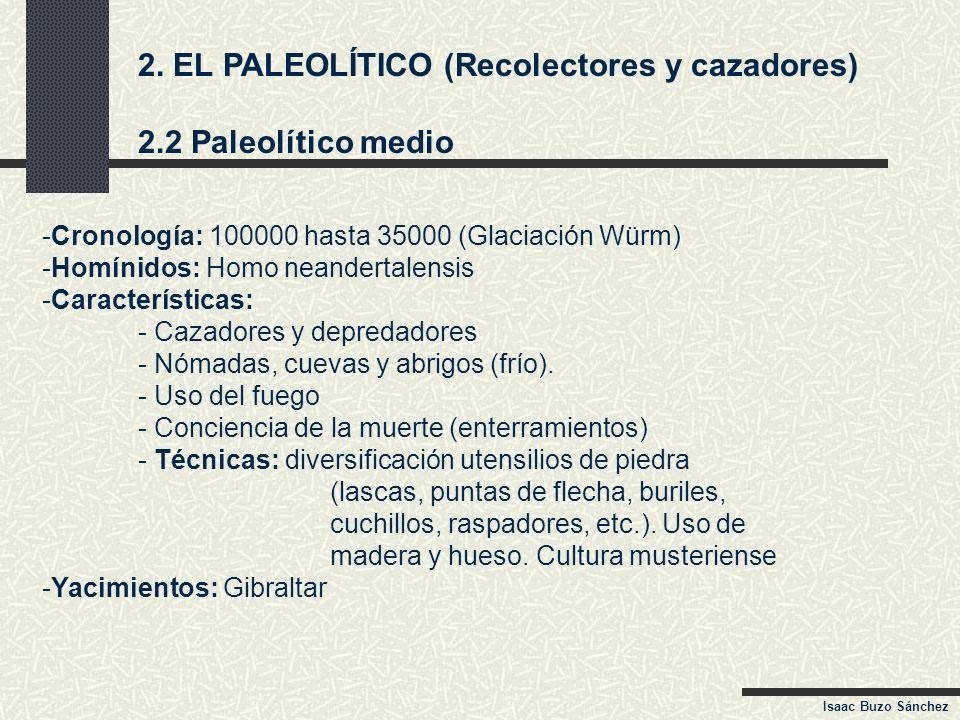 2. EL PALEOLÍTICO (Recolectores y cazadores) 2.2 Paleolítico medio