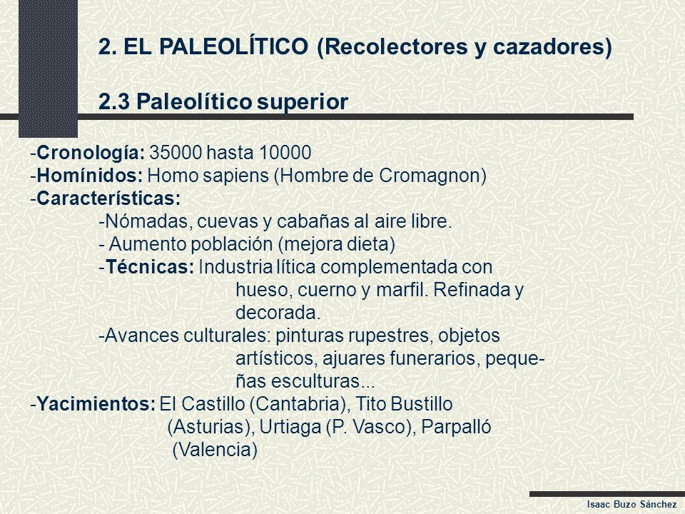 2. EL PALEOLÍTICO (Recolectores y cazadores) 2.3 Paleolítico superior