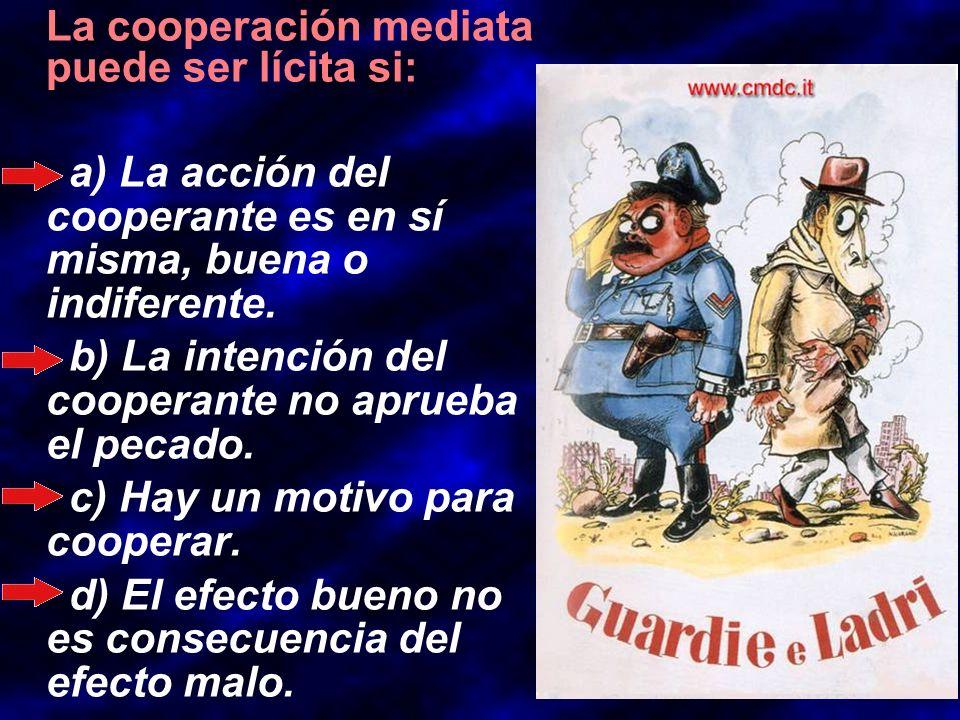 La cooperación mediata puede ser lícita si:
