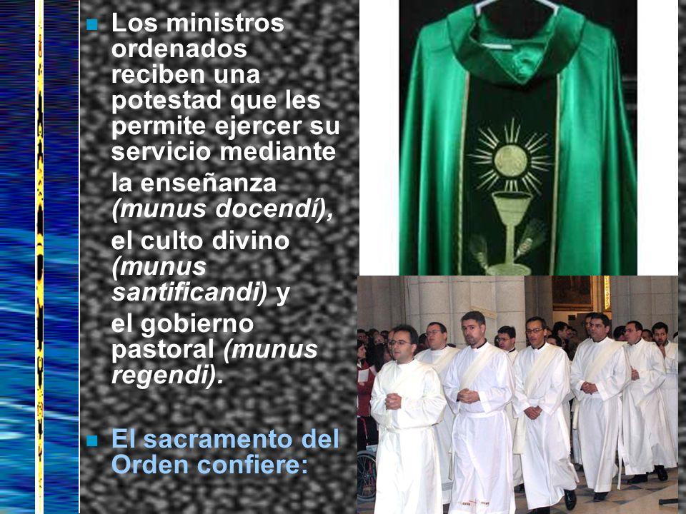 Los ministros ordenados reciben una potestad que les permite ejercer su servicio mediante