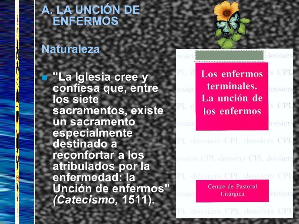 A. LA UNCIÓN DE ENFERMOS Naturaleza.