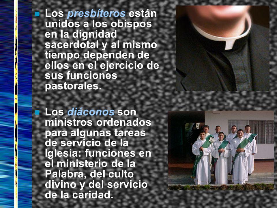 Los presbíteros están unidos a los obispos en la dignidad sacerdotal y al mismo tiempo dependen de ellos en el ejercicio de sus funciones pastorales.