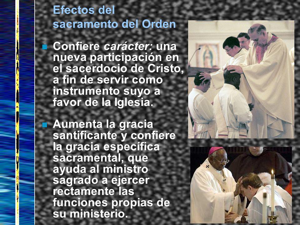 Efectos del sacramento del Orden.