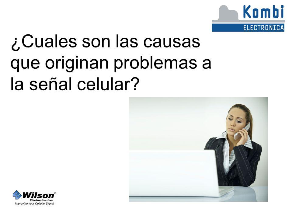 ¿Cuales son las causas que originan problemas a la señal celular