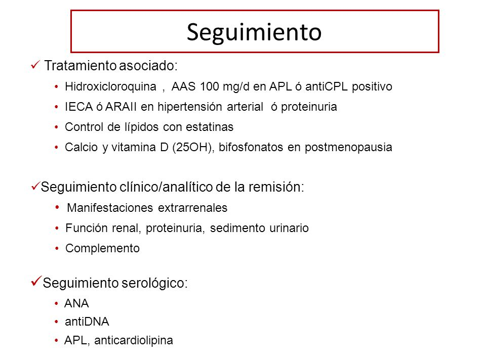 Seguimiento Seguimiento serológico: Tratamiento asociado: