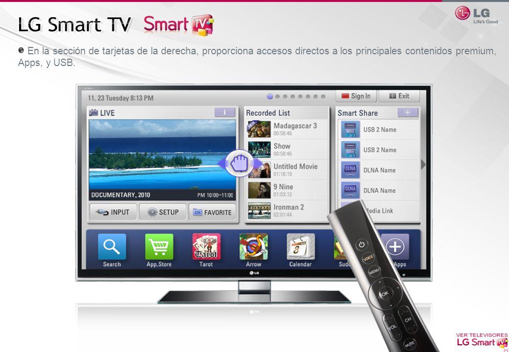 En la sección de tarjetas de la derecha, proporciona accesos directos a los principales contenidos premium, Apps, y USB.