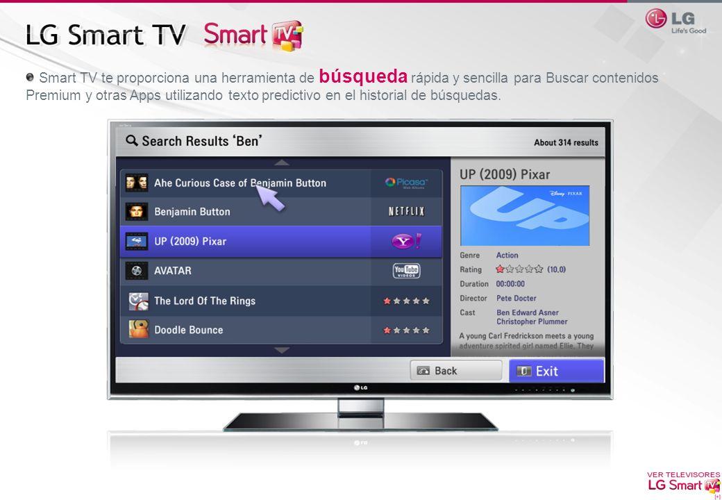 Smart TV te proporciona una herramienta de búsqueda rápida y sencilla para Buscar contenidos Premium y otras Apps utilizando texto predictivo en el historial de búsquedas.