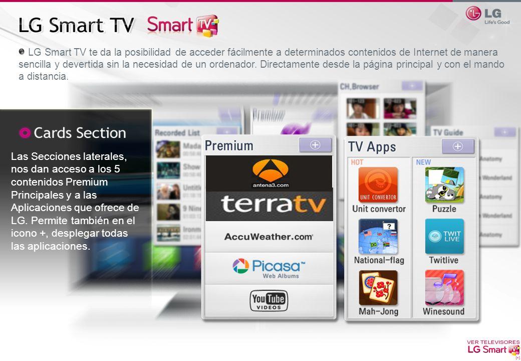 LG Smart TV te da la posibilidad de acceder fácilmente a determinados contenidos de Internet de manera sencilla y devertida sin la necesidad de un ordenador. Directamente desde la página principal y con el mando a distancia.
