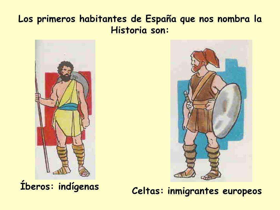 Los primeros habitantes de España que nos nombra la Historia son: