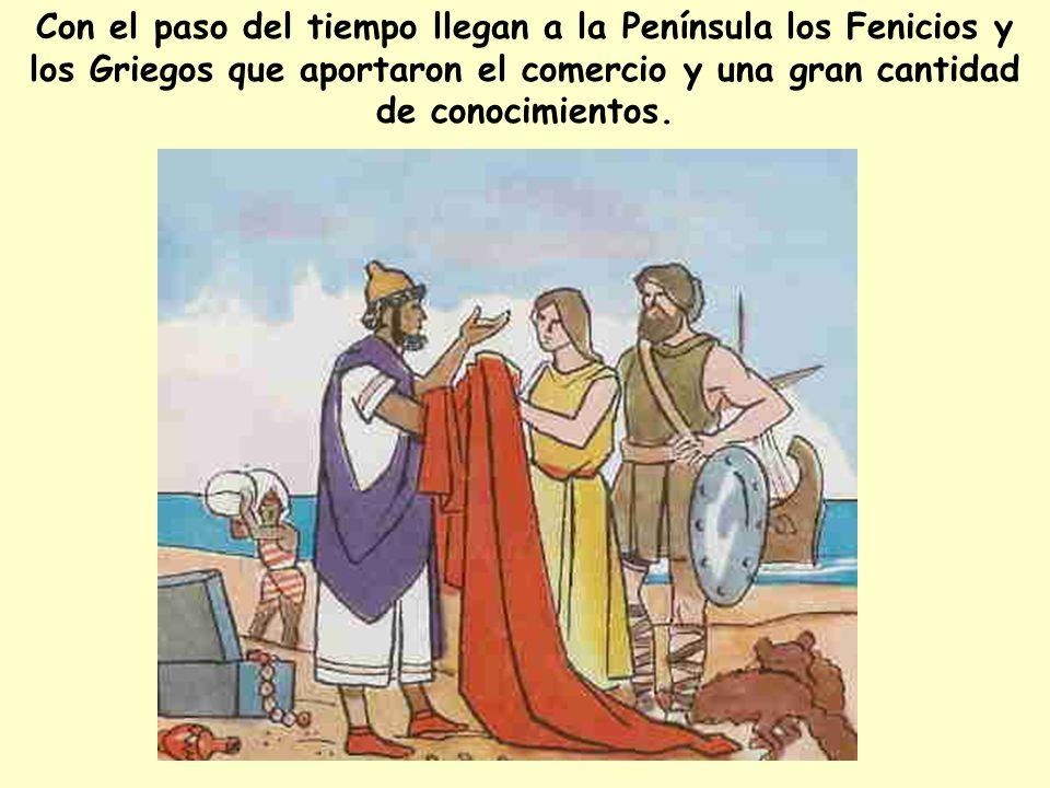 Con el paso del tiempo llegan a la Península los Fenicios y los Griegos que aportaron el comercio y una gran cantidad de conocimientos.