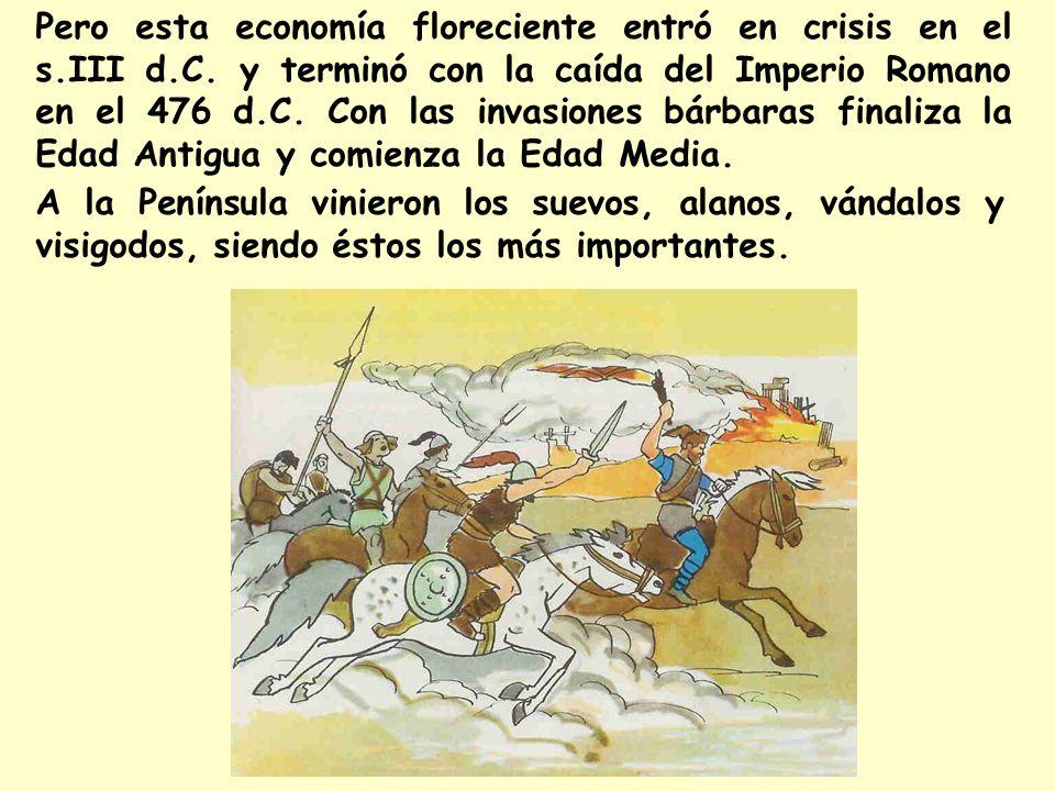 Pero esta economía floreciente entró en crisis en el s. III d. C