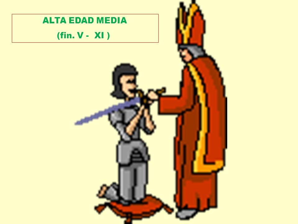 ALTA EDAD MEDIA (fin. V - XI )