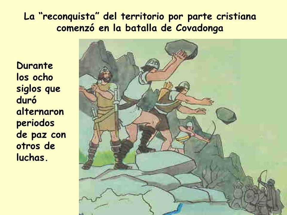La reconquista del territorio por parte cristiana comenzó en la batalla de Covadonga