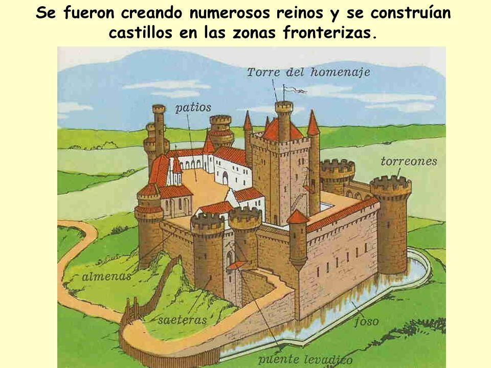Se fueron creando numerosos reinos y se construían castillos en las zonas fronterizas.