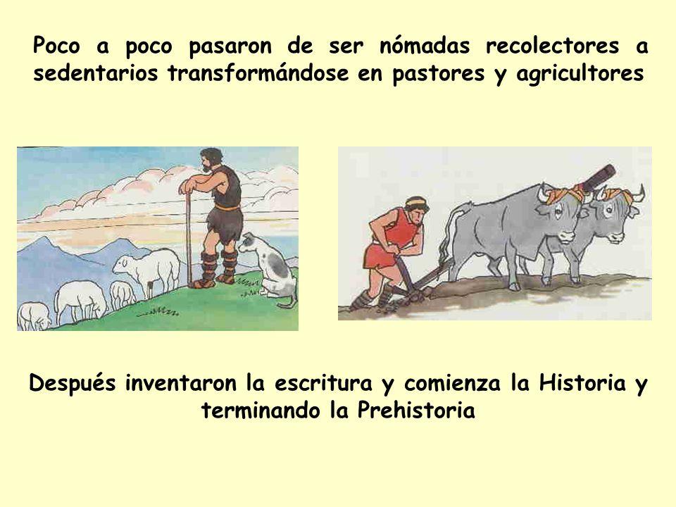 Poco a poco pasaron de ser nómadas recolectores a sedentarios transformándose en pastores y agricultores