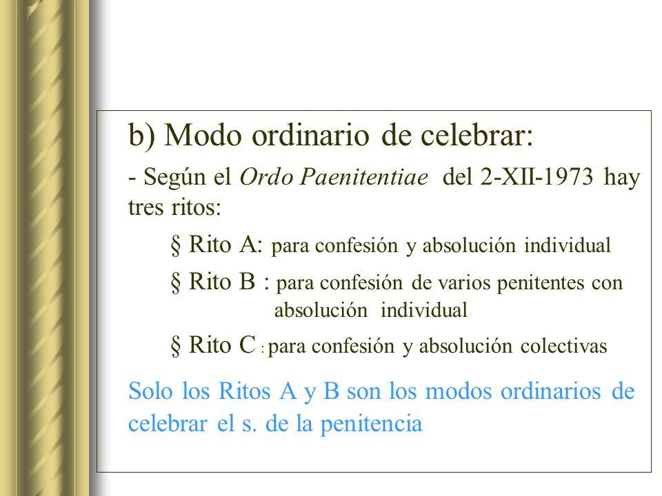 b) Modo ordinario de celebrar: