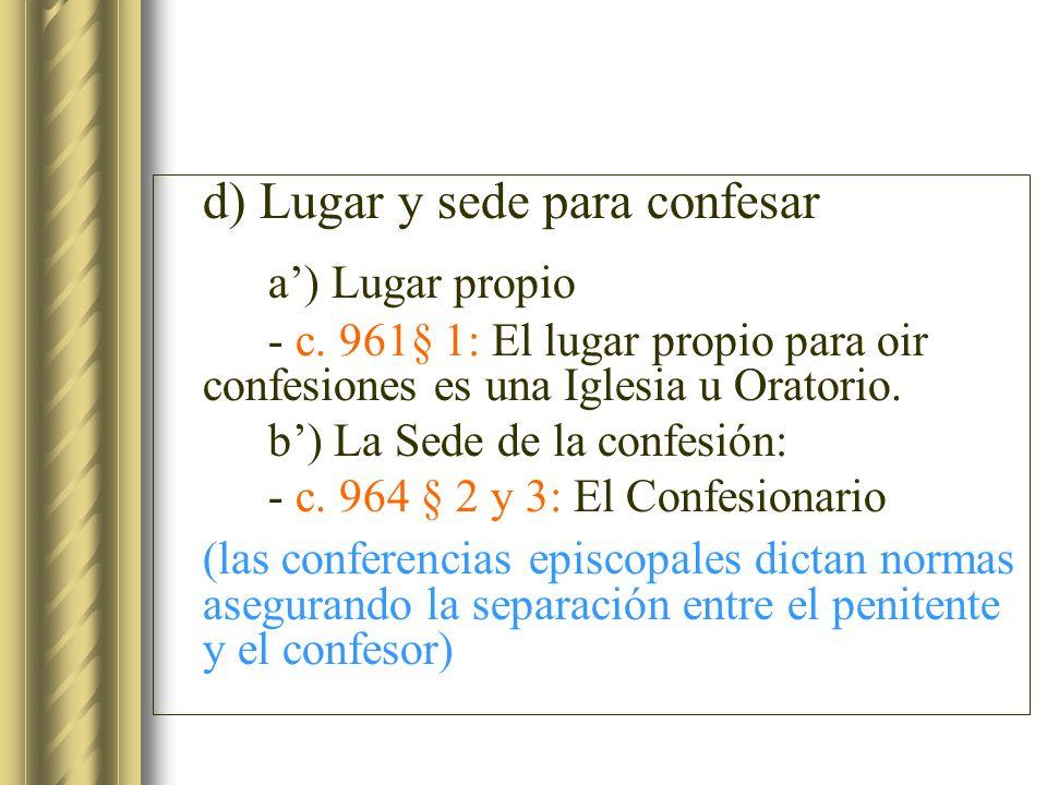 d) Lugar y sede para confesar a') Lugar propio