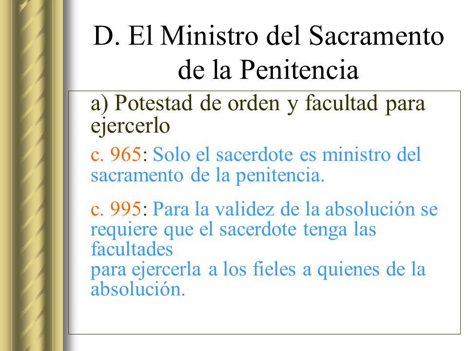 D. El Ministro del Sacramento de la Penitencia