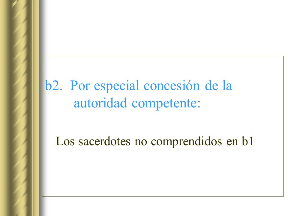 b2. Por especial concesión de la autoridad competente: