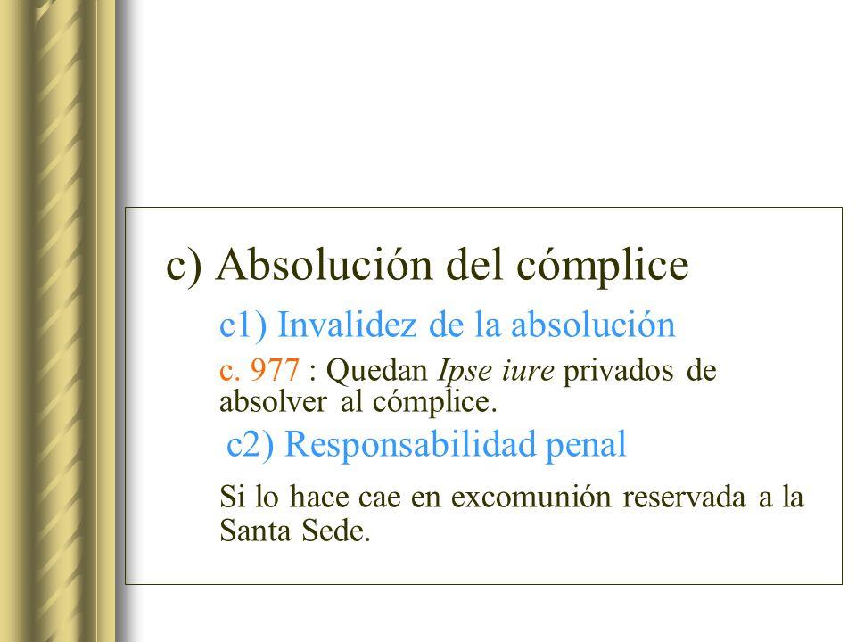 c) Absolución del cómplice c1) Invalidez de la absolución