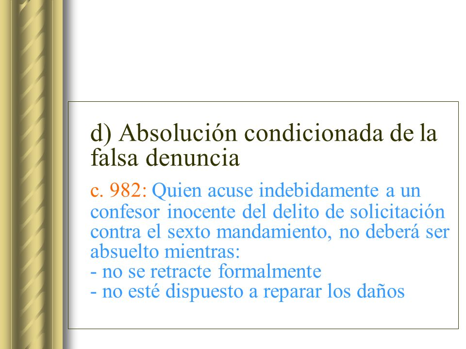 d) Absolución condicionada de la falsa denuncia