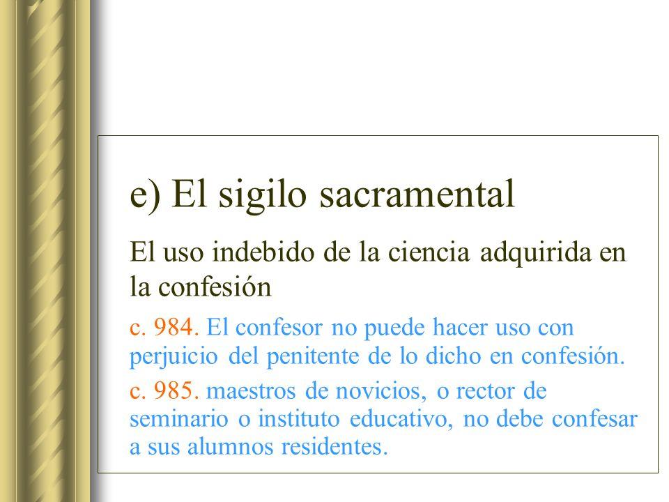e) El sigilo sacramental