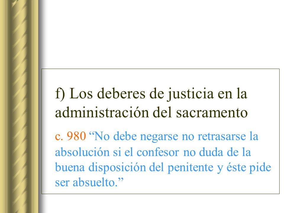 f) Los deberes de justicia en la administración del sacramento