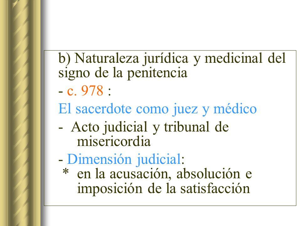 b) Naturaleza jurídica y medicinal del signo de la penitencia