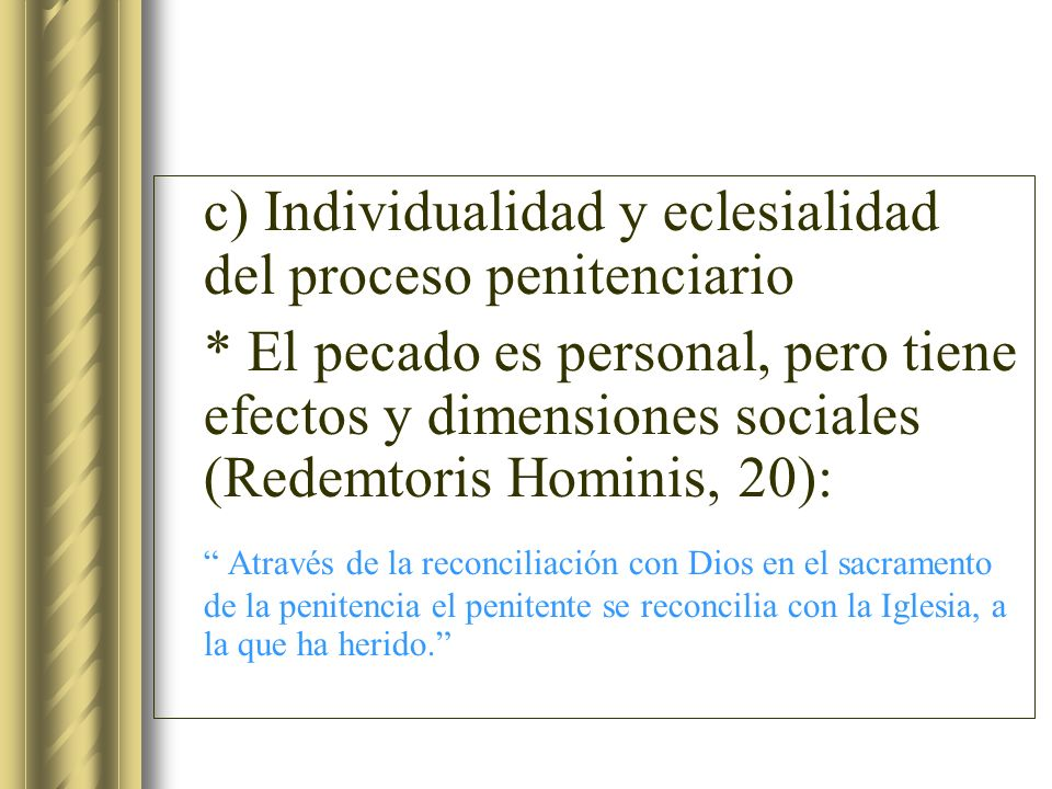 c) Individualidad y eclesialidad del proceso penitenciario