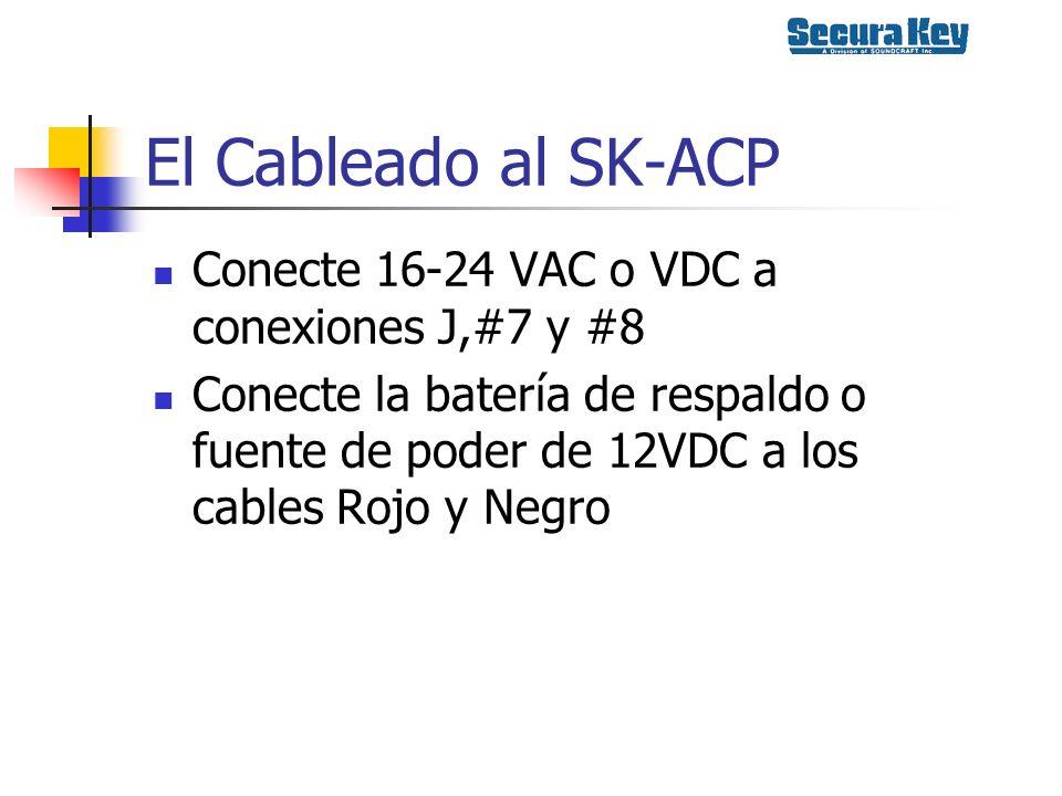 El Cableado al SK-ACP Conecte 16-24 VAC o VDC a conexiones J,#7 y #8