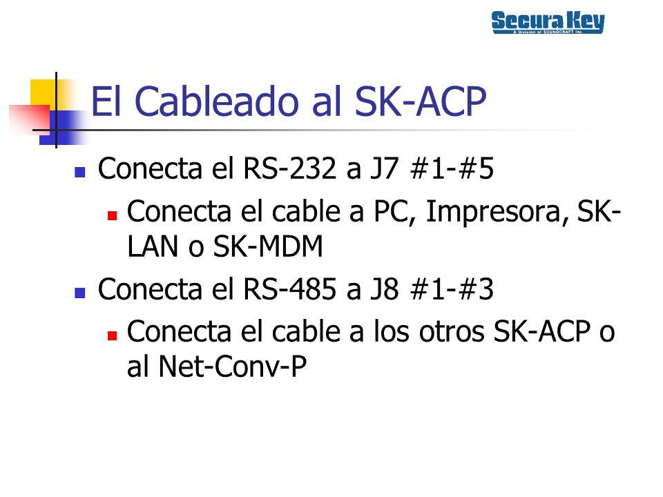 El Cableado al SK-ACP Conecta el RS-232 a J7 #1-#5