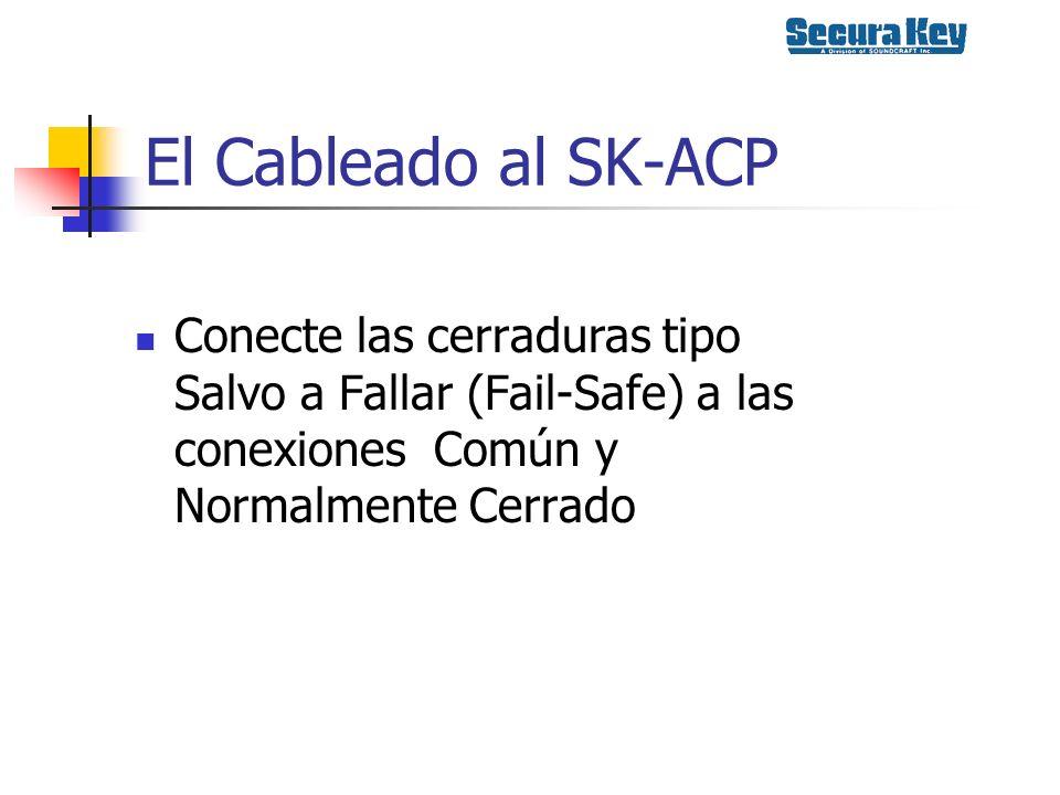El Cableado al SK-ACP Conecte las cerraduras tipo Salvo a Fallar (Fail-Safe) a las conexiones Común y Normalmente Cerrado.