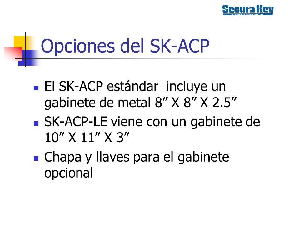 Opciones del SK-ACP El SK-ACP estándar incluye un gabinete de metal 8 X 8 X 2.5 SK-ACP-LE viene con un gabinete de 10 X 11 X 3