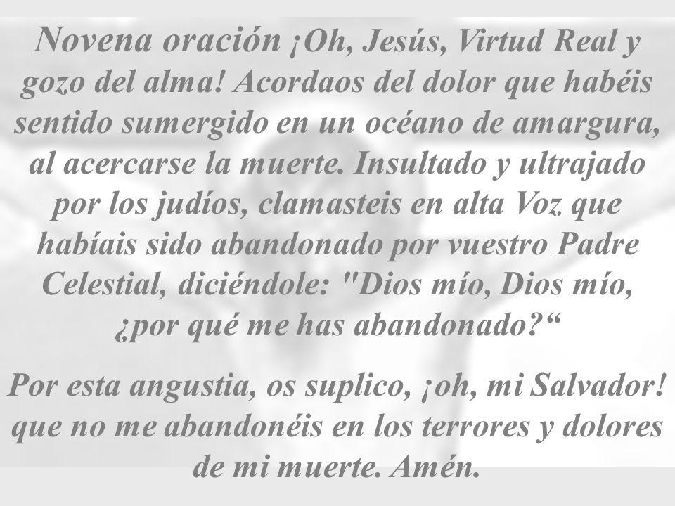 Novena oración ¡Oh, Jesús, Virtud Real y gozo del alma