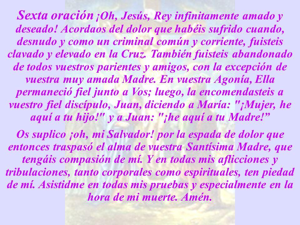 Sexta oración ¡Oh, Jesús, Rey infinitamente amado y deseado